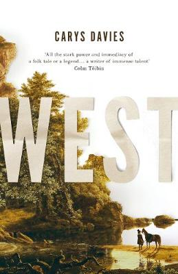 West – Carys Davies | Savidge Reads