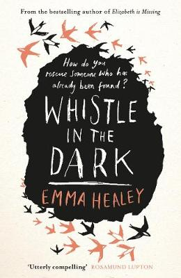 Whistle in the Dark – Emma Healey