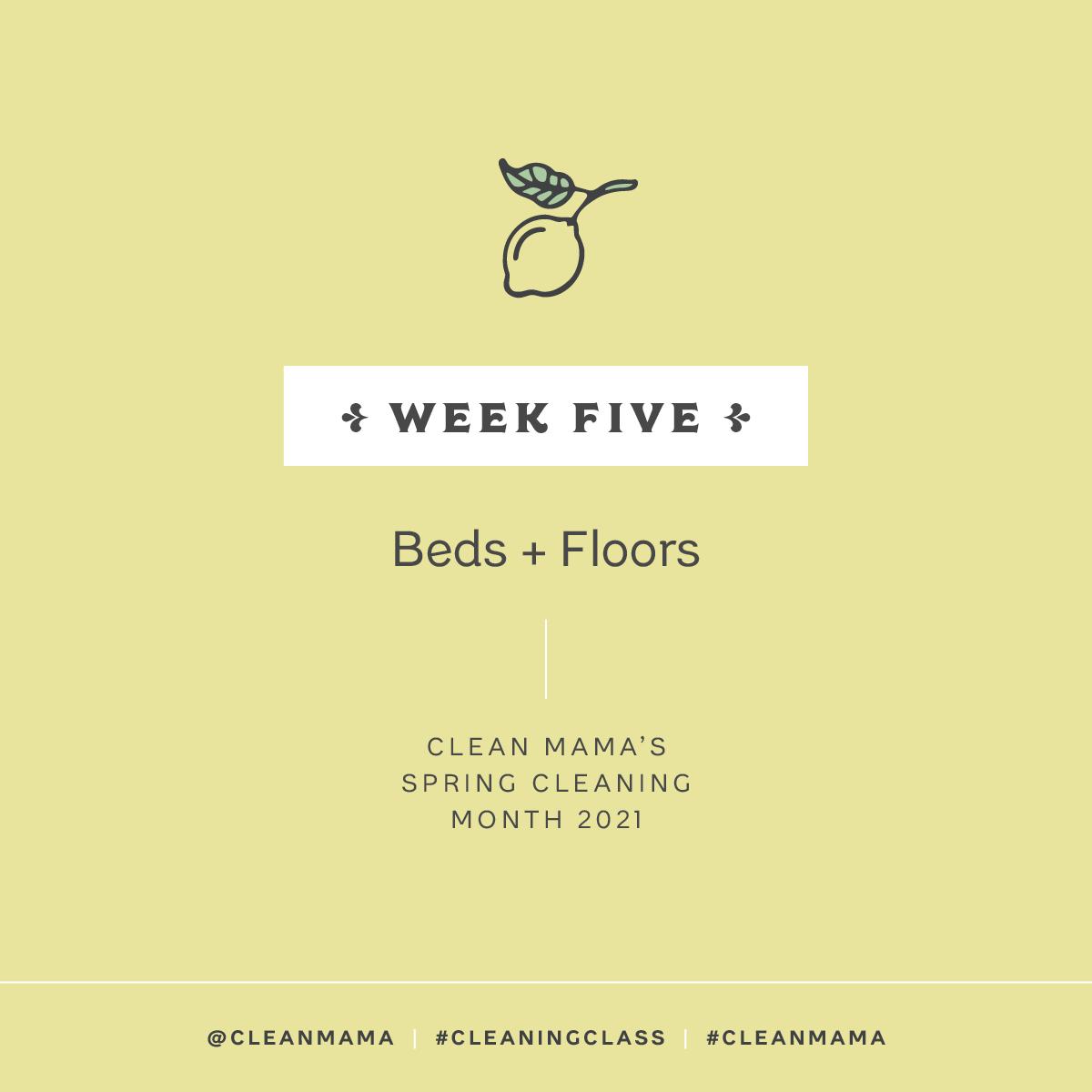Spring Clean with Me! Week 5 – Beds + Floors – Clean Mama