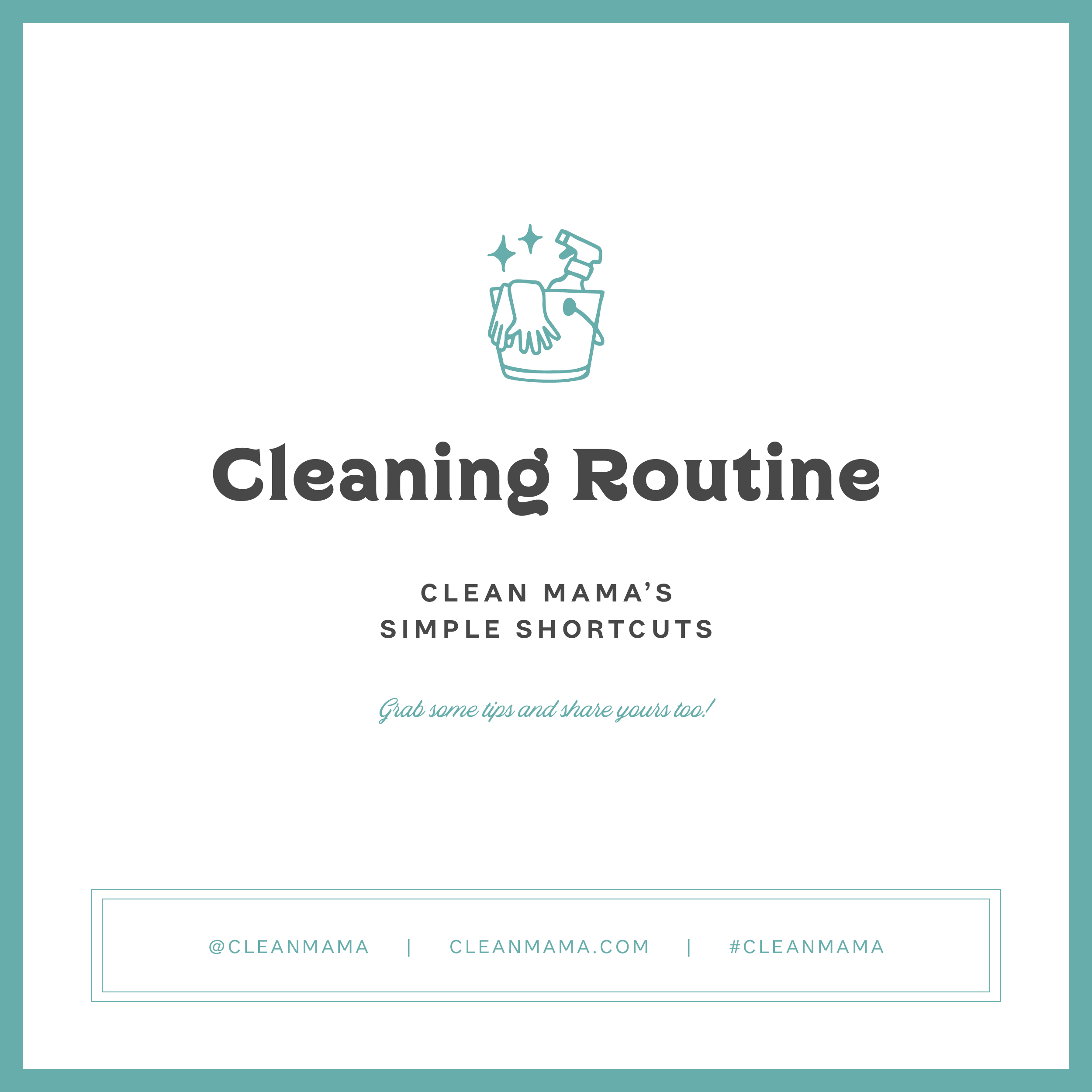 Cleaning Routine – Clean Mama