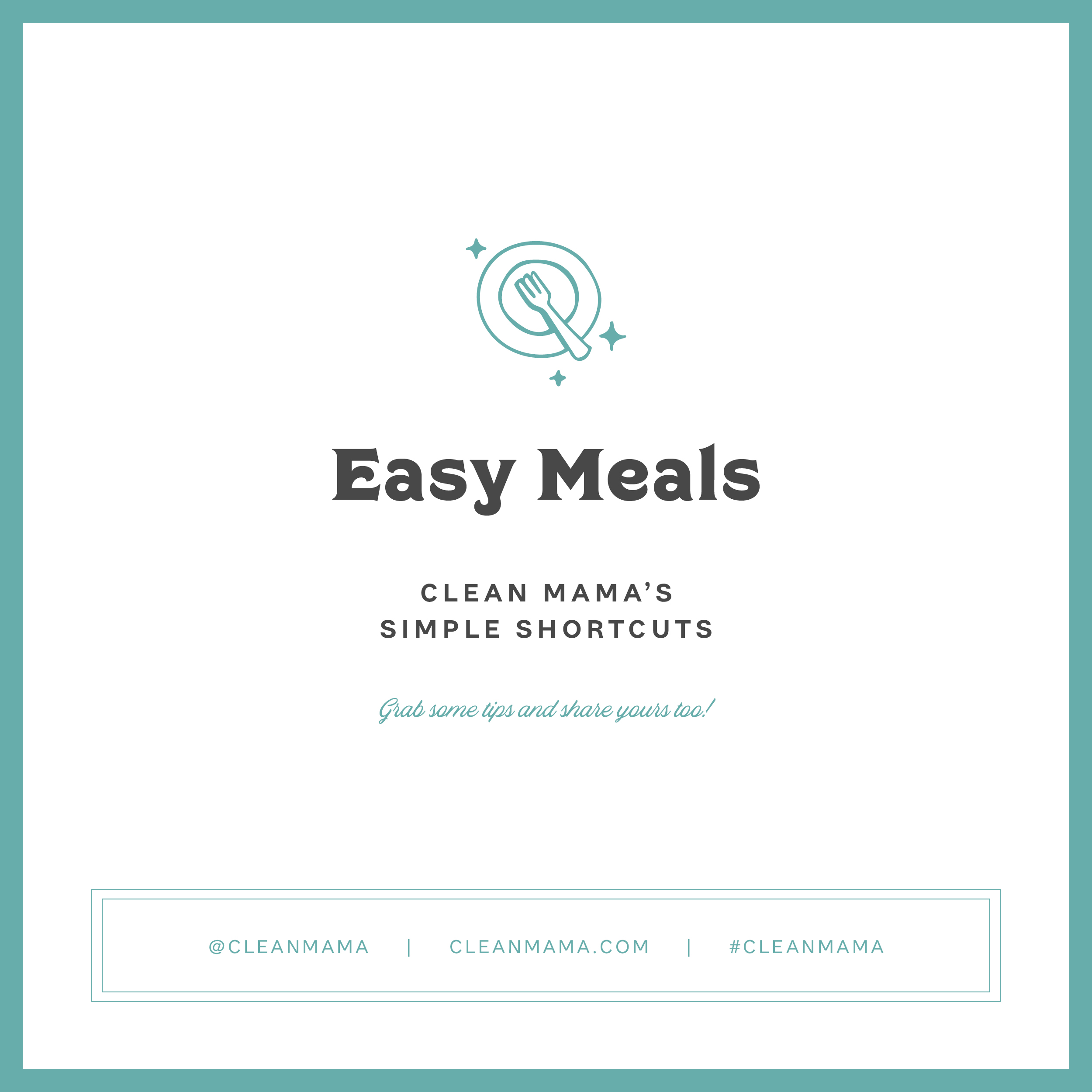 Favorite Easy Meals – Clean Mama