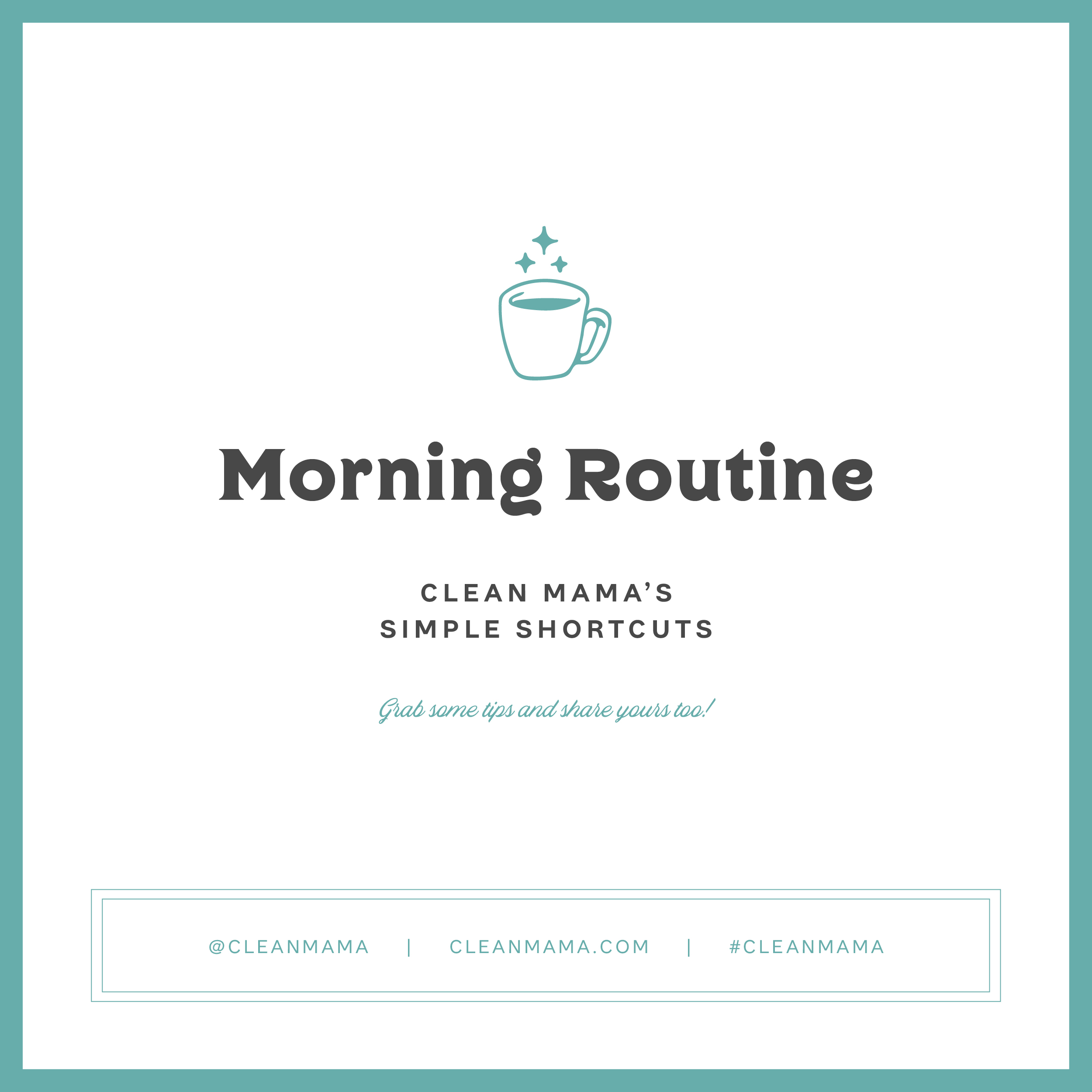 Morning Routine – Clean Mama