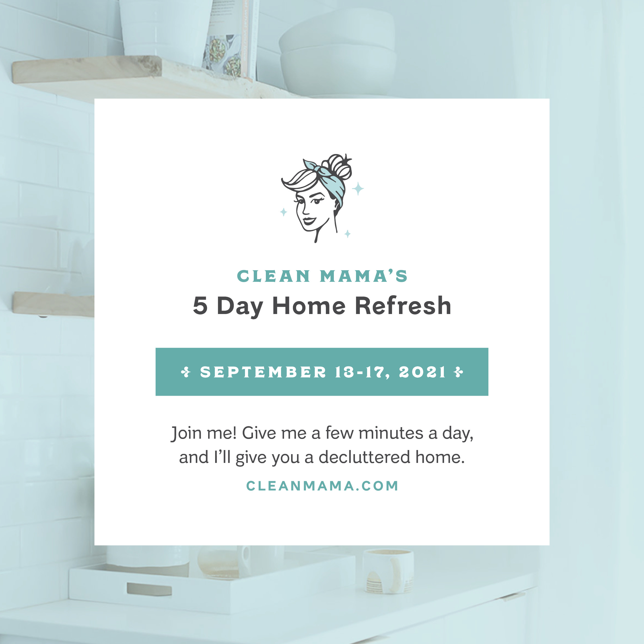The 5 Day Home Refresh is BACK! – Clean Mama
